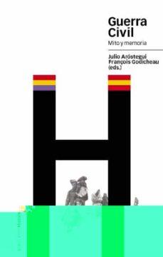 guerra civil: mito y memoria-julio arostegui-9788496467125
