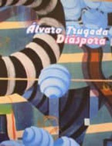 DIASPORA (ALVARO TRUGEDA) (BILINGÜE ESPAÑOL-INGLES) - GABRIEL RODRIGUEZ | Adahalicante.org