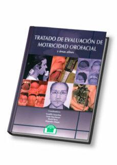 Descargar TRATADO DE EVALUACION DE MOTRICIDAD OROFACIAL Y AREAS AFINES gratis pdf - leer online