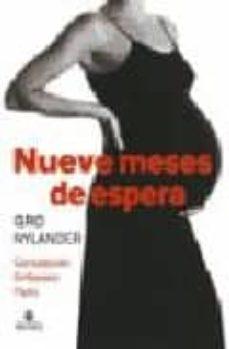 Descarga gratuita de libros electrónicos de electrónica. NUEVE MESES DE ESPERA: CONCEPCION, EMBARAZO, PARTO in Spanish de GRO NYLANDER RTF