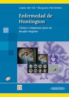 Descarga gratuita de libros de texto de libros electrónicos. ENFERMEDAD DE HUNTINGTON: CLAVES Y RESPUESTAS PARA UN DESAFIO SIN GULAR