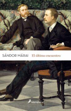 el ultimo encuentro-sandor marai-9788498387025