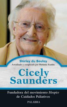 cicely saunders: fundadora del movimiento hospice de cuidados pal iativos-9788498403725