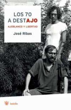 Vinisenzatrucco.it Los 70 A Destajo: Ajoblanco Y Libertad Image