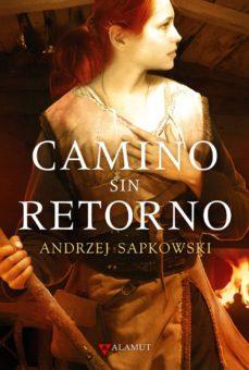 camino sin retorno-andrzej sapkowski-9788498890525