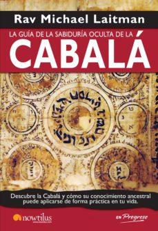 la guía de la sabiduría oculta de la cabalá (ebook)-rav michael laitman-9788499670225