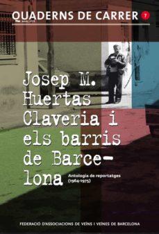 Vinisenzatrucco.it Josep M. Huertas Claveria I Els Barris De Barcelona: Antologia De Reportatges Image