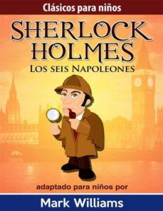 sherlock holmes: sherlock para niños: los seis napoleones. (ebook)-mark williams-9788892513525