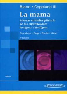 Descargar libros electrónicos gratis para el teléfono LA MAMA (TOMO 2) : MANEJO MULTIDISCIPLINARIO DE LAS ENFERMEDADES BENIGNAS Y MALIGNAS de KIRBY BLAND, EDWARD COPELAND