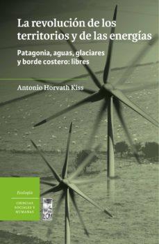 la revolución de los territorios y de las energías (ebook)-antonio horvath-9789560028725