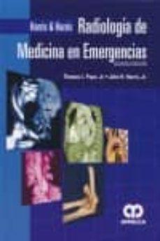 Libros en formato pdf de descarga gratuita. HARRIS Y HARRIS: RADIOLOGIA DE MEDICINA EN EMERGENCIAS (5ª ED.)