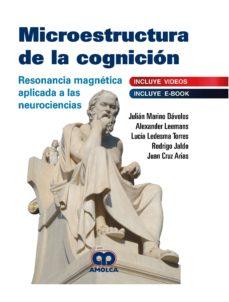Descargar libros electrónicos de Google MICROESTRUCTURA DE LA COGNICIÓN. RESONANCIA MAGNÉTICA APLICADA A LAS NEUROCIENCIAS MOBI FB2 de J. & MARINO (Spanish Edition) 9789804300325