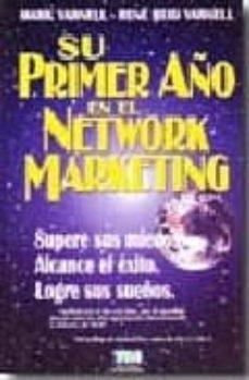 Garumclubgourmet.es Su Primer Año En El Network Marketing: Supere Sus Miedos. Alcance El Exito. Logre Sus Sueños Image