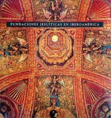 Mrnice.mx Fundaciones Jesuíticas En Iberoamérica Image