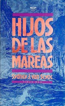 HIJOS DE LAS MAREAS - SYDNEY J. VAN SCYOC | Triangledh.org