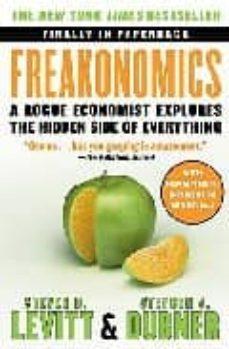 Descargar FREAKONOMICS: A ROGUE ECONOMIST EXPLORES THE HIDDEN SIDE OF EVERY THING gratis pdf - leer online