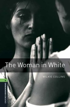 Descargar OXFORD BOOKWORMS 6 THE WOMAN IN WHITE MP3 PACK gratis pdf - leer online