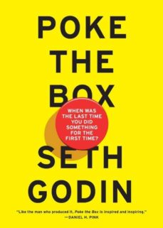 poke the box: when was the last time you did something for the first tiem?-seth godin-9780241209035