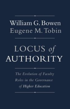 locus of authority (ebook)-william g. bowen-eugene m. tobin-9781400865635