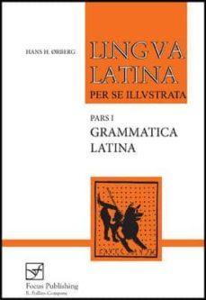 Descargar libros electrónicos amazon GRAMMATICA LATINA: GRAMMATICA LATINA: PT.1 de HANS HENNING ORBERG  9781585102235