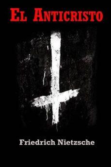 EL ANTICRISTO MALDICIÓN SOBRE EL CRISTIANISMO EBOOK | FRIEDRICH NIETZSCHE | Descargar libro PDF o EPUB 9786050442335