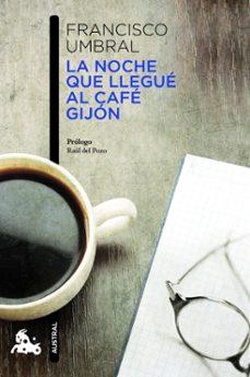 la noche que llegue al cafe gijon-francisco umbral-9788408013235