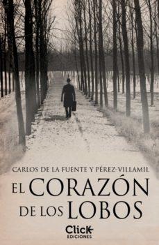 el corazón de los lobos (ebook)-carlos de la fuente y perez-villamil-9788408126935