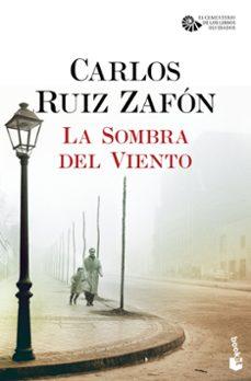 Descargar libros sobre kindle fire LA SOMBRA DEL VIENTO (SERIE EL CEMENTERIO DE LOS LIBROS OLVIDADOS 1) en español 9788408163435 de CARLOS RUIZ ZAFON
