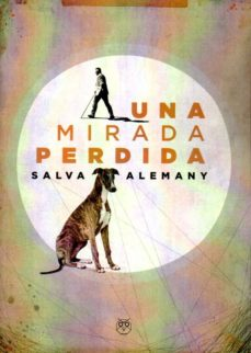 Libros en pdf descargados gratuitamente UNA MIRADA PERDIDA de SALVA ALEMANY (Literatura española) PDB CHM FB2 9788412091335