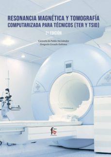 Descargador de libros pdf RESONANCIA MAGNETICA Y TOMOGRAFIA COMPUTARIZADA PARA TECNICOS (TE R Y TSID) (2ª ED.)