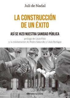 Descargar amazon ebooks para ipad LA CONSTRUCCION DE UN EXITO: ASI SE HIZO NUESTRA SANIDAD PUBLICA de JULI DE NADAL I CAPARA