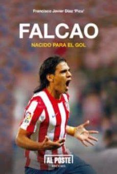 falcao nacido para el gol-francisco javier diaz benito-9788415726135