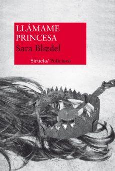 Descargar libros de frances LLÁMAME PRINCESA (SERIE LOUISE RICK 2) in Spanish de SARA BLAEDEL ePub RTF