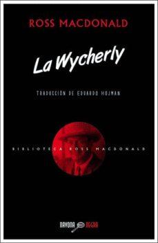 Descargar ebooks descargar LA WICHERLY CHM ePub RTF de ROSS MCDONALD in Spanish