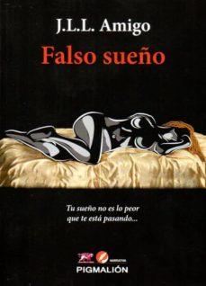 Descarga gratuita de libros en pdf en línea. FALSO SUEÑO de J.L.L. AMIGO (Spanish Edition) 9788416447435