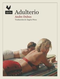 Ebooks gratis para ipad 2 descargar ADULTERIO de ANDRE DUBUS