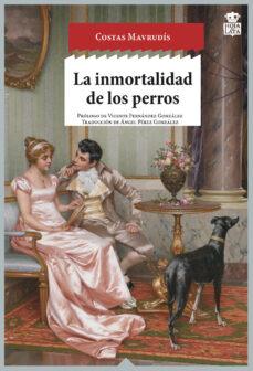 la inmortalidad de los perros-costas mavrudis-9788416537235