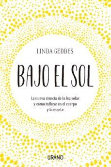 Descargar epub free english BAJO EL SOL: LA NUEVA CIENCIA DE LA LUZ SOLAR Y COMO INFLUYE EN EL CUERPO Y LA MENTE