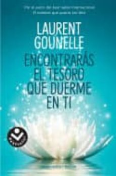 Ebook archivo txt descarga gratuita ENCONTRARÁS EL TESORO QUE DUERME EN TI de LAURENT GOUNELLE  in Spanish