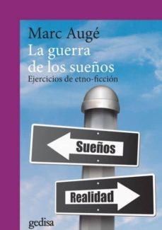 la guerra de los sueños: ejercicios de etno-ficcion (3ª ed.)-marc auge-9788416919635