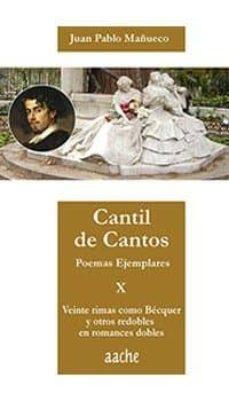 Encuentroelemadrid.es Cantil De Cantos X: Poemas Ejemplares: Veinte Rimas Como Becquer Y Otros Redobles En Romances Dobles Image