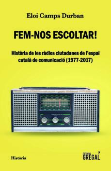 Bressoamisuradi.it Fem-nos Escoltar! Historia De Les Radios Ciutadanes De L Espai Catala De Comunicacio (1977-2017) Image