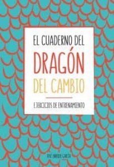 Descarga gratuita de libros de kindle EL CUADERNO DEL DRAGÓN DEL CAMBIO (Spanish Edition) iBook de JOSÉ ENRIQUE GARCÍA