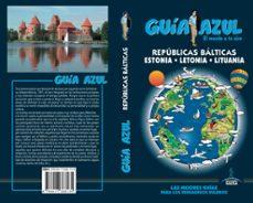 repúblicas bálticas, estonia, letonia, lituania 2018 (guia azul) 4ª ed.-angel ingelmo-9788417368135