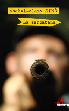 Descarga gratuita de libros electrónicos de Rapidshare en pdf. LA SARBATANA (CATALAN) 9788417847135 de ISABEL-CLARA SIMO (Spanish Edition) PDF ePub