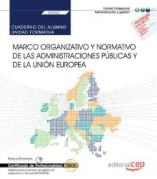 Descarga gratuita de libros electrónicos por isbn (UF0522) CUADERNO DEL ALUMNO. MARCO ORGANIZATIVO Y NORMATIVO. CERTIFICADOS DE PROFESIONALIDAD: ASISTENCIA DOCUMENTAL Y GESTION EN DESPACHOS Y OFICINAS (ADGG0308) (Spanish Edition)  9788418113635 de AAVV