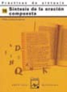 practicas de sintaxis nº 10 (sintesis de la oracion compuesta)-pedro lumbreras garcia-9788421821435