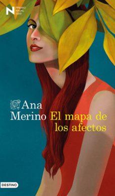 EL MAPA DE LOS AFECTOS (PREMIO NADAL 2020) | ANA MERINO | Comprar ...