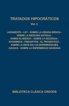 Libro de descarga gratuita TRATADOS HIPOCRATICOS (T.1): JURAMENTO; LEY; SOBRE LA CIENCIA MED ICA; SOBRE LA MEDICINA ANTIGUA; SOBRE EL MEDICO; SOBRE LA DECENCIA; AFORISMOS; PRECEPTOS; EL PRONOSTICO; SOBRE LA DIETA EN LAS ENFERMED