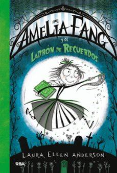amelia fang 3: el ladron de recuerdos-laura ellen anderson-9788427213135